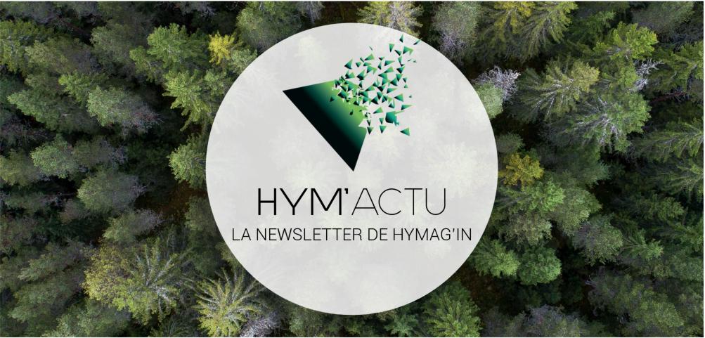 HYM'ACTU, la newsletter de HYMAG'IN